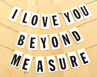 I Love You Beyond Measure - Love Printable Banner PDF Black and White Wedding Decor, Baby Shower Decoration, Valentine's Day Paper Banner