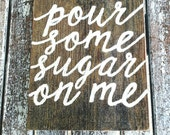 Pour Some Sugar on Me. Glitter, Sparkly Hand Painted Wood Sign. Kitchen, Dining, Home Decor.