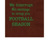 We Interrupt this Marriage to bring you Football Season Beverage/Cocktail Napkins