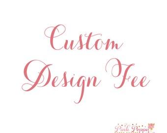 Custom Design Fee