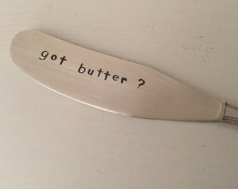 Got Butter?  vintage silverware hand stamped cheese spreader, butter knife