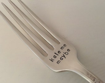 Kale Me Maybe     silverware hand stamped fork