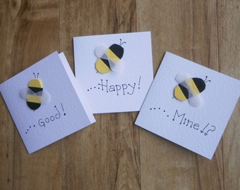 Bee Cards with a a variety of messages.Individually handmade cards for any occasion