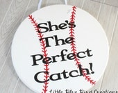 She's the perfect catch wood wedding sign - baseball wedding - wood baseball sign - here comes the bride - here come your girl