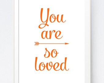 "Orange Love Print ""You Are So Loved"", You Are Love Print, Orange Wall Print, Nursery Wall Art, Orange Kids Room Wall Print, INSTANT DOWNLOAD"