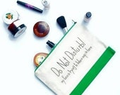 Make up bag XL / Do not disturb, my face is taking a nap here make up pouch / Green cosmetic bag / Canvas make up bag