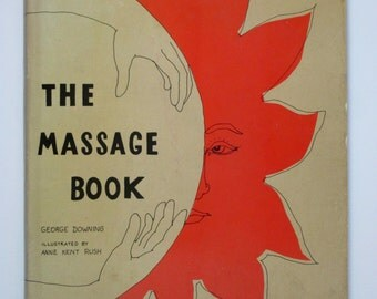 The Massage Book by George Downing 1972 Hardcover Vintage Book