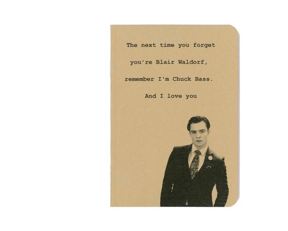 Chuck Bass notebook - Gossip Girl - Ed Westwick quote - journal - Blair Waldorf
