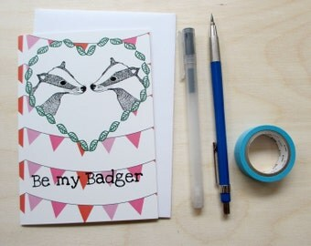 Greetings card 'Be my Badger' A6 Digitally printed card, perfect for your loved one.
