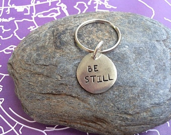 "Handstamped keychain or necklace charm ""Be Still"""
