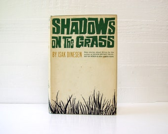 Shadows On The Grass by Isak Dinesen.  1961.  First U.S. Publishing.  Hardcover.