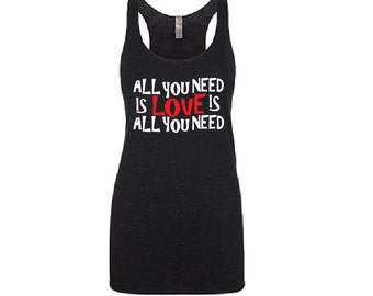 All you need is Love Shirt - Long Tank Top. Long Length Tank. White Black Pink Purple or Blue