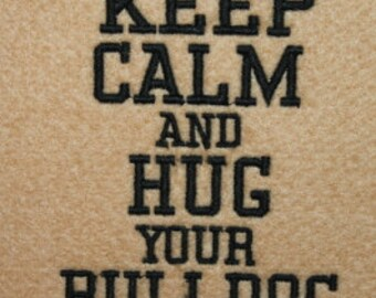 Bull Dog Keep Calm and Hug your Bull Dog Digitized Machine Embroidery Design
