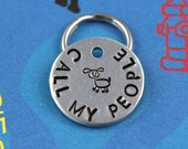SMALL Dog or Cat Tag - Customized Pet Tag - Hand-Stamped Personalized Cute Dog Tag - Call My People - Phone Number on Back