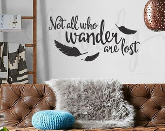 Not all who wander are lost, Saying,  Vinyl Decal- Wall lettering, Urban Decor