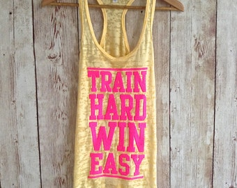 Train Hard Win Easy Burnout Tank Top. Workout Tank Top. Fitness Tank Top. Gym Tank Top. Racerback Burnout Tank Top. Gym Shirt. Workout Shirt