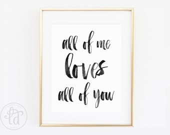 All of Me Loves All of You Print - 8 x 10 - INSTANT DOWNLOAD