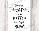 You've Cat to be Kitten me Right Meow Note cards, Cat, Kitten, Notecards, Cat Prints, Office Supplies, Christmas Gift, office decor, decor