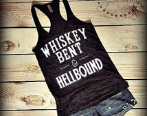 Whiskey Bent and Hellbound - Country Classic Song - Racerback Burnout Tank Top- Sizes S-XL. Other Colors Available