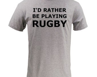 I'd Rather Be Playing Rugby - Sport Grey