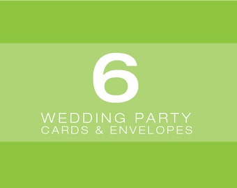 SET OF 6 Wedding Party Cards and Envelopes