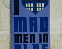 """Iphone 4/4S/5/5s/5c/6/6+ Galaxy S3/S4/S5/S6/S6edge/S3&S4 mini """"I Love Mad Men in Blue Boxes"""" Doctor Who Inspired Cell Phone Case"""