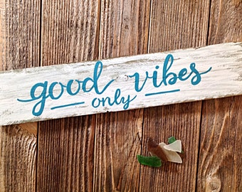 Inspirational Wall Art- Good Vibes Only white washed sign in teal-Reclaimed Wooden Sign Wall Decor
