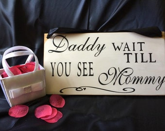 Daddy Wait Till You See Mommy | And They Lived Happily Ever After - Double Sided Wedding Sign | Country | Primitive | Rustic | Ring Bearer