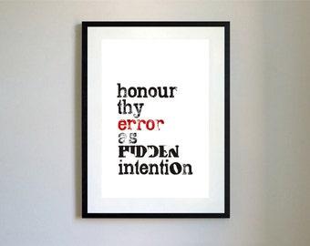 Honour Thy Error Letterpress Print.
