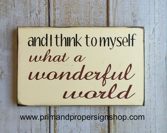 and I think to myself..... what a wonderful world -Typography Sign-