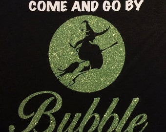 Halloween, Wicked, We Can't All Come and Go By Bubble Glitter Bling Shirt