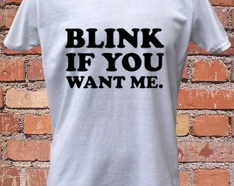 Blink If You Want Me Holiday Lads Funny T-Shirt