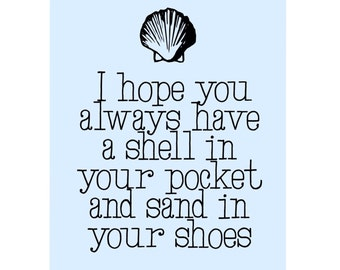 Quote Print for Beach Coastal Decor 8x10 -- I Hope You Always Have a Shell in Your Pocket and Sand in Your Shoes