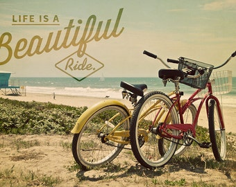 Life is a Beautiful Ride (Art Prints available in multiple sizes)