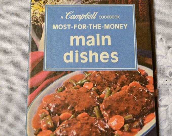 Campbells Main Dishes Most for your Money Cookbook 1975 Vintage Book PanchosPorch