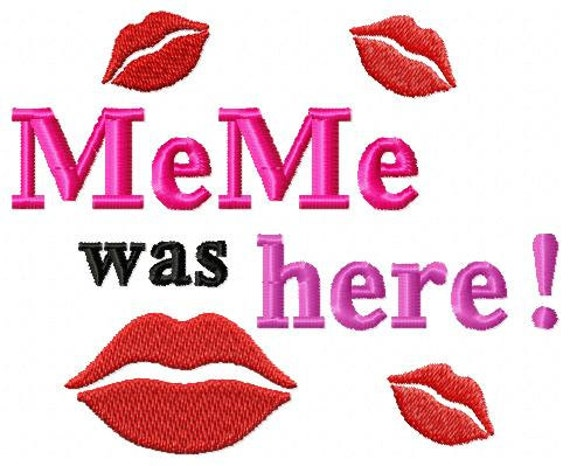 Instant Download MeMe Was Here Embroidery Design