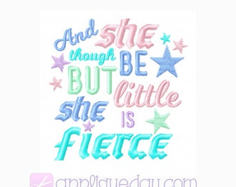Embroidery Quote, And though she be but little she is fierce, 4x4, Quote, Embroidery, Design, Instant Download