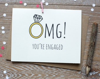 Funny Engagement Card. OMG! You're Engaged.