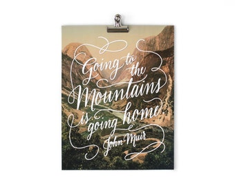 Mountains Muir quote 11x14 8x10 Print Handlettering Calligraphy Landscape Nature Wanderlust Vintage
