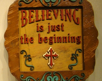 Believing Is Just The Beginning, Rustic Sign, Vintage Sign, Cross, Ranch Sign, Christian Sign, Gold Decor, Inspirational Sign