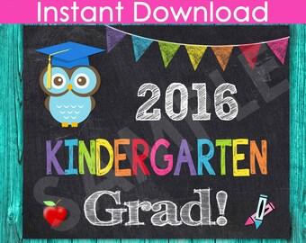 KINDERGARTEN Graduation Sign 2016 INSTANT DOWNLOAD, Last Day of Kindergarten Sign Chalkboard Printable, Boy Grad School Photo Prop 8x10
