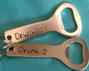 Hand Stamped Beer Drinking Bottle Opener Key Chain - Drunk 1 Drunk 2 - Father Grandfather Friends Buddies Wedding Groomsmen Gift