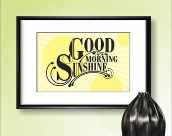 Good Morning Sunshine POSTER Art Print, Wall Decor Inspiring Art, College Apartment Decor, Home Decor, Poster Quote Print
