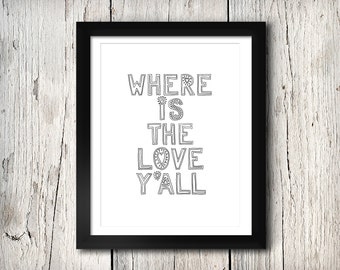 Where is the Love Y'all ~ Black Eyed Peas ~ Art & Design Print