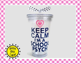 Keep Calm I'm a School Psych, School Psychologist Gift, Gift for School Psychologist, School Psychologist Acrylic Tumbler, Sweet Bee Cups