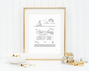 "Sail Away With Me My Lovely One INSTANT DOWNLOAD Wall Art Print in Charcoal Gray - 8"" x 10"""