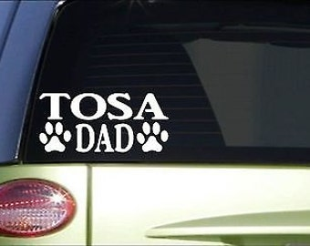 Tosa Dad *H883* 8 Inch Sticker Decal Japanese Fighting Dog Mastiff Tosa Inu