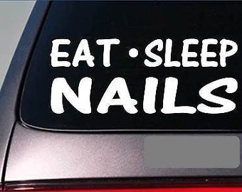 "Eat Sleep Nails Sticker *G949* 8"" Vinyl Manicure Pedicure Salon Fingernail File"