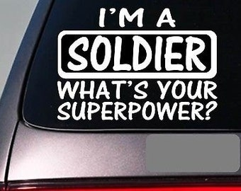 I'M A Soldier Sticker Decal *E166* Military Armed Forces War