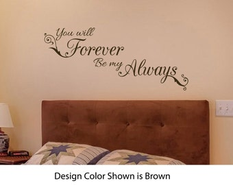 You Will Forever Be My Always Wall Decal